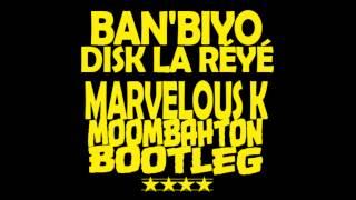 Ban'Biyo   Disk la Réyé MARVELOUS K REMIX