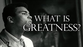 Muhammad Ali - What Is Greatness  [Motivational Video]