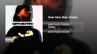 Over Here (feat. Drake)