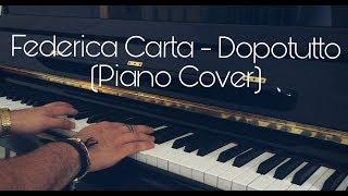 Dopotutto - Federica Carta (Piano Cover)