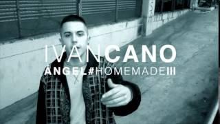HOMEMADE III // IVANCANO - ÁNGEL