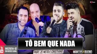 ZÉ NETO E CRISTIANO - TÔ BEM QUE NADA part Zé Neto & Cristiano