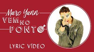 Marc Yann: VEM NO PONTO (Lyric Vídeo)