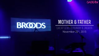 Broods - Mother & Father (Live at Foundry 8 Jakarta)