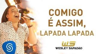 Wesley Safadão - Comigo é Assim Lapada, Lapada [DVD Paradise]