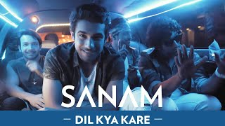 Dil Kya Kare | Sanam