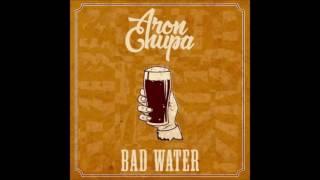 AronChupa ft. J & The People - Bad Water (Original Mix)