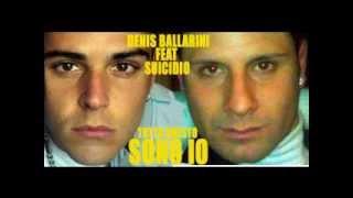 Denis Ballarini feat Suicidio - Tutto Questo Sono io