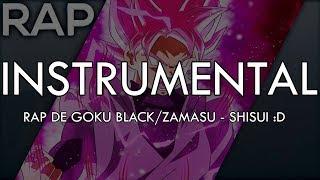 INSTRUMENTAL+AVISO || Rap de Goku Black/Zamasu || Dragon Ball Super || Shisui :D