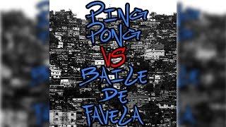 Ping Pong vs Baile de Favela (( DJ PÊGAS ))