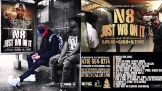 TheyCallMeN8 - Strokin' It Prod. G.T. & 30 Roc)  #JustW8OnIt