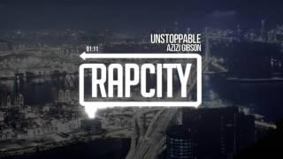 Azizi Gibson - Unstoppable (Prod. Kamandi)