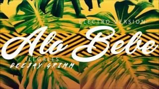 Alo Bebe [Electro Version] (Ilegales X DeeJay Grimm)
