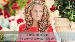 Emanuela Hiticas - Eu vreau sa locuiesc in pragul casei Tale