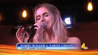 Darby Walker & Aaron Gibson  -  Don't Wanna Stop