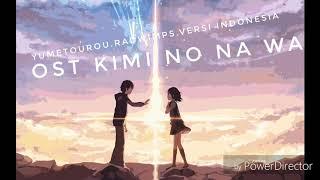 Ost.Kimi no na wa.Yumetourou-RADWIMPS(versi indonesia cover by Ali)