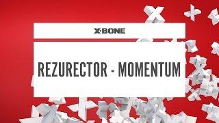 Rezurector - Momentum (#XBONE134)