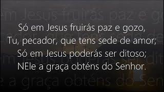 Hino 321 - Harpa Cristã - Só em Jesus