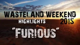 "Wasteland Weekend 2015 Official Highlights - ""Furious"""