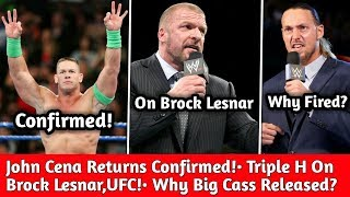John Cena Returning to WWE Date Confirmed! Why Big Cass Released? Triple H