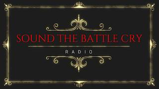 Sound the Battle Cry - Intro to Channel