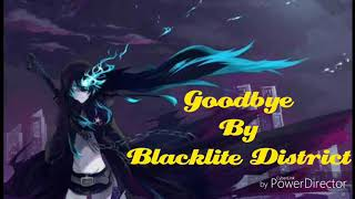 Nightcore- Goodbye By Blacklite District