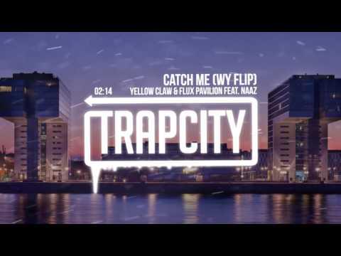 Yellow Claw & Flux Pavilion - Catch Me (WY Flip)