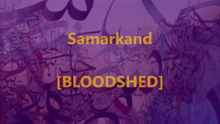 BLOODSHED - Samarkand - Lirik / Lyrics On Screen width=