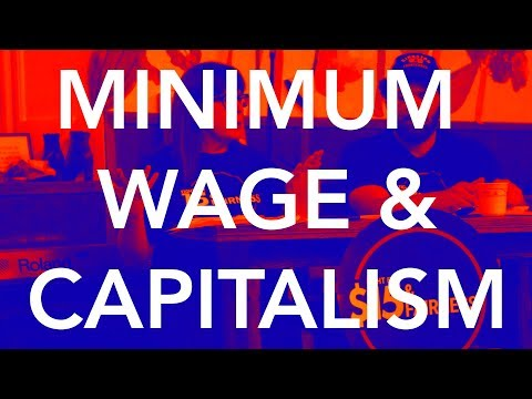 Minimum Wage & Capitalism for IDIOTS (Why $15 Is Smart Economics)