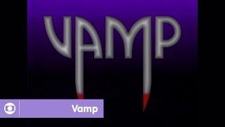 Vamp: relembre a abertura da novela da Globo