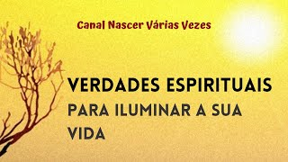 Verdades Espirituais para Iluminar a Sua Vida