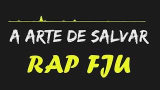 Arte de Salvar 'Rap' - Música FJU