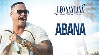 LÉO SANTANA | ABANA (CLIPE OFICIAL) DVD #BaileDaSantinha