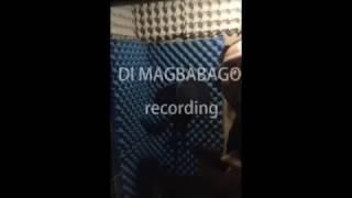 DI MAGBABAGO Kawayan Studio Recording