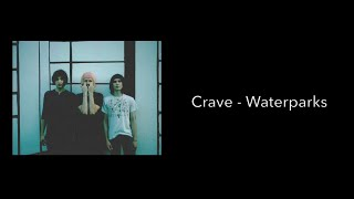 Crave - Waterparks (Lyrics)