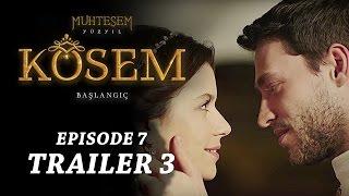 """Magnificent Century Kosem"" Episode 7 Trailer 3 - English Subtitles"