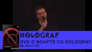 Holograf - Ochii tai (O noapte cu Holograf)