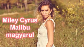 Miley Cyrus - Malibu magyarul