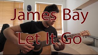 Let It Go - James Bay - Fingerstyle Guitar Cover (FREE TABS)