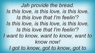 Bob Marley - Is This Love Lyrics