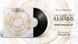 Last Remains - Bare Knuckles (Official Audio)