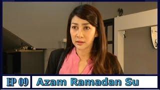 Azam Ramadan Su | Episod 9 width=