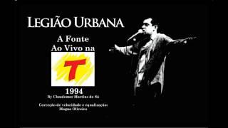 Legião Urbana - A Fonte (Ao Vivo na Transamérica 1994)