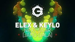 ELEX & Keylo - Next Gear [Jadū Dala]