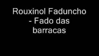 Rouxinol Faduncho -  Fado das Barracas