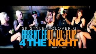 Absent & Lil Flip - 4 The Night [OFFICIAL]
