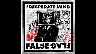 The Desperate Mind - 03. Down With The State (False Flag - New EP 2016)
