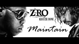 Z-Ro - Maintain Ft. Krayzie Bone