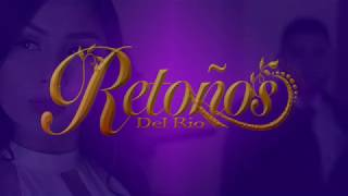 Los Retoños Del Rio- Muchacha De Los Ojos Tristes- [Letra Oficial]
