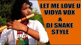 Let Me Love You Flute | DJ Snake And Vidya Vox style | Bansuri | Innovation